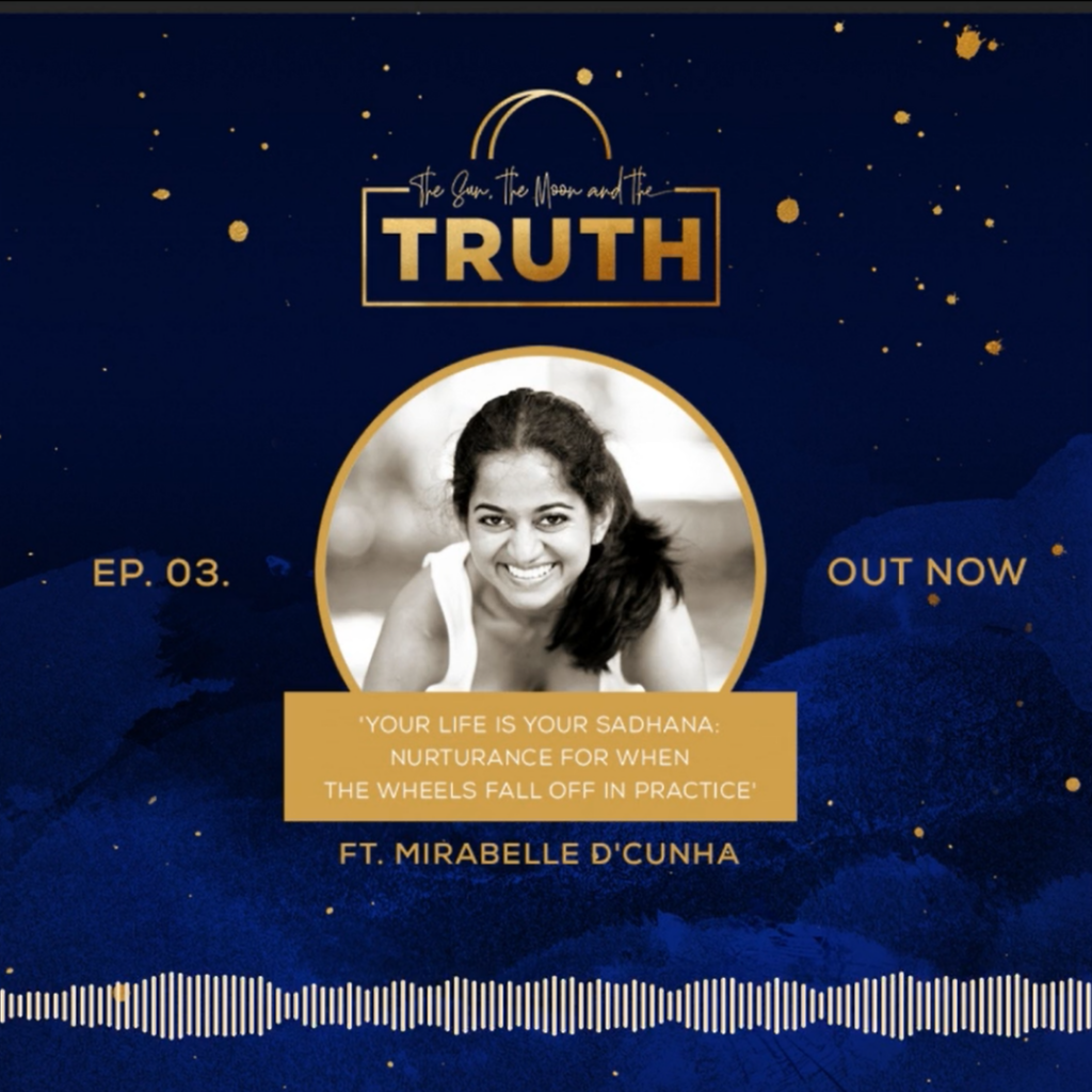 Your Life is Your Sadhana- The Sun, The Moon & The Truth Podcast